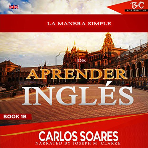 La Manera Simple De Aprender Inglés 1B [The Simple Way to Learn English, Book 1B] audiobook cover art