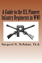 A Guide to the U.S. Pioneer infantry Regiments in WWI