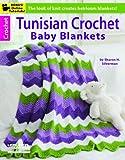 Tunisian Crochet Baby Blankets-8 Original Designs in Contemporary Colors-Bonus On-Line Technique Videos Available