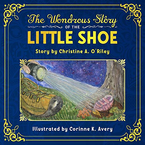 Compare Textbook Prices for The Wondrous Story of the Little Shoe  ISBN 9781735798011 by O'Riley, Christine A,Avery, Corinne K