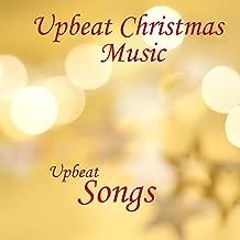 Upbeat Christmas Music - Upbeat Songs