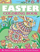 Easter Coloring Book: An Adult Coloring Book of Easter Designs (Easter Books)