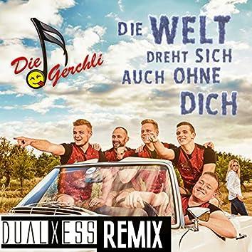 Die Welt dreht sich auch ohne dich (DualXess Remix)