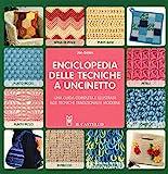Enciclopedia delle tecniche a uncinetto. Una guida...