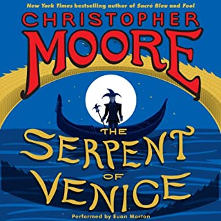 The Serpent of Venice     A Novel              Written by:                                                                                                                                 Christopher Moore                               Narrated by:                                                                                                                                 Euan Morton                      Length: 10 hrs and 34 mins     9 ratings     Overall 4.2
