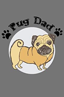 Pug Dad: Gift for Dog Dad for this fathers day dog lover journal notebook for taking all kind of notes and many things 6x9'' 100 page Blank lined ruled journal