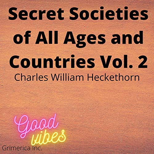 The Secret Societies of All Ages and Countries: Volume 2 cover art