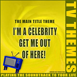 I'm A Celebrity Get Me Out Of Here! - The Main Title Theme