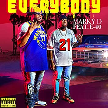 Everybody (feat. E-40)