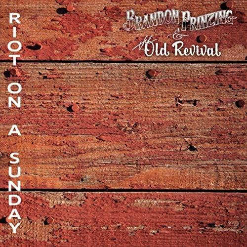 Brandon Prinzing & the Old Revival