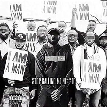 Stop Calling Me Nigger