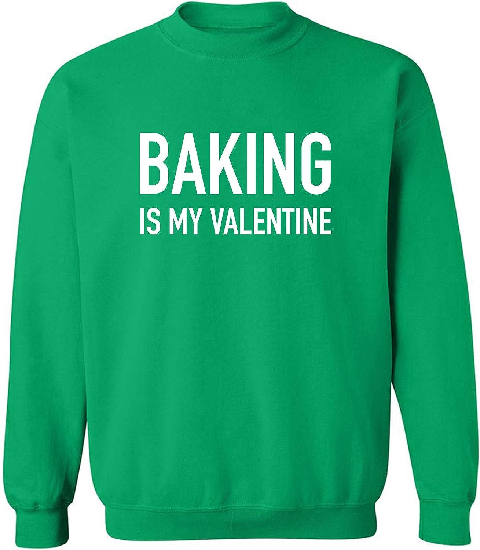 Baking Is My Valentine Crewneck Sweatshirt
