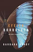 Efeito Borboleta: Escolha e sobreviva.