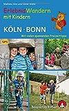 Erlebniswandern mit Kindern Köln - Bonn: Mit vielen spannenden Freizeittipps. 35 Wanderungen und zahlreiche Ausflüge. Mit GPS-Daten: Mit vielen ... Ausflge. Mit GPS-Daten (Rother Wanderbuch)
