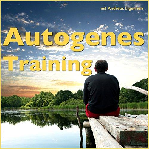 Autogenes Training                   Autor:                                                                                                                                 Andreas Eigenherr                               Sprecher:                                                                                                                                 Andreas Eigenherr                      Spieldauer: 55 Min.     4 Bewertungen     Gesamt 4,8