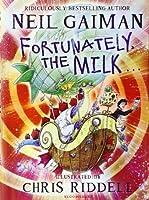 Fortunately, the Milk ... by NEIL GAIMAN(1905-07-04)