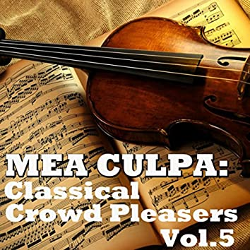 Mea Culpa: Classical Crowd Pleasers, Vol.5