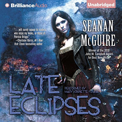 Late Eclipses     An October Daye Novel              By:                                                                                                                                 Seanan McGuire                               Narrated by:                                                                                                                                 Mary Robinette Kowal                      Length: 11 hrs and 51 mins     14 ratings     Overall 4.9