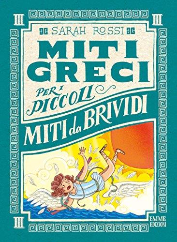 Miti da brividi. Miti greci per i piccoli. Ediz. a colori (Vol. 3)