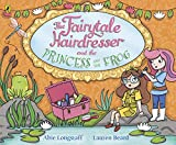 The Fairytale Hairdresser and the Princess and the Frog (English Edition)
