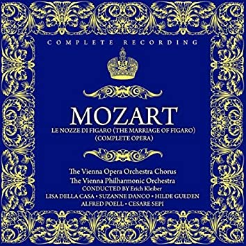 Wolfgang Amadeus Mozart - Le Nozze Di Figaro (The Marriage Of Figaro) (Complete Opera)
