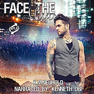 Face the Music     Replay, Book 1              By:                                                                                                                                 K.M. Neuhold                               Narrated by:                                                                                                                                 Kenneth Obi                      Length: 6 hrs and 57 mins     12 ratings     Overall 4.7
