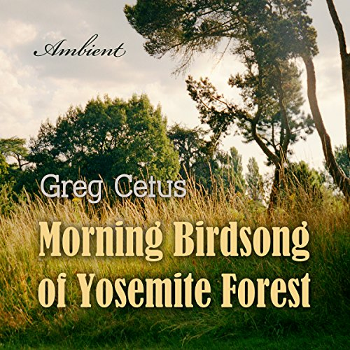 Morning Birdsong of Yosemite Forest audiobook cover art