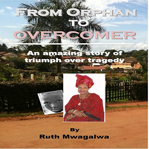 From Orphan to Overcomer audiobook cover art