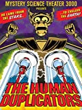 Mystery Science Theater 3000: The Human Duplicators...