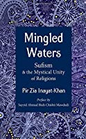 Mingled Waters: Sufism & the Mystical Unity of Religions