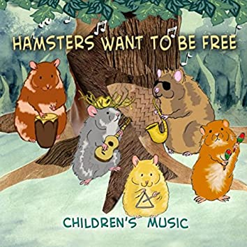 Hamsters Want to Be Free