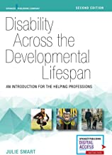Disability Across the Developmental Lifespan, Second Edition: An Introduction for the Helping Professions