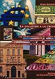 La solution à la crise ; Recouvrer notre souveraineté monétaire ; Accepter le rapport de force avec la finance ; Les cahiers économiques : Tome 5