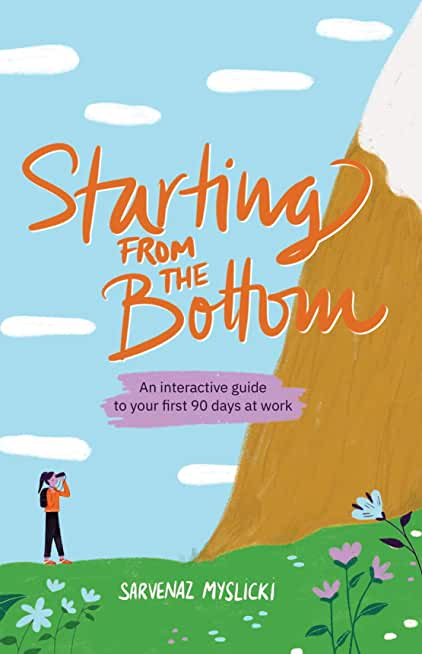Starting from the Bottom: An Interactive Guide to Your First 90 Days at Work (English Edition)