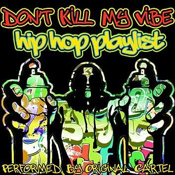 Don't Kill My Vibe: Hip Hop Playlist
