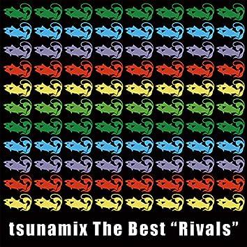 tsunamix The Best ''Rivals''