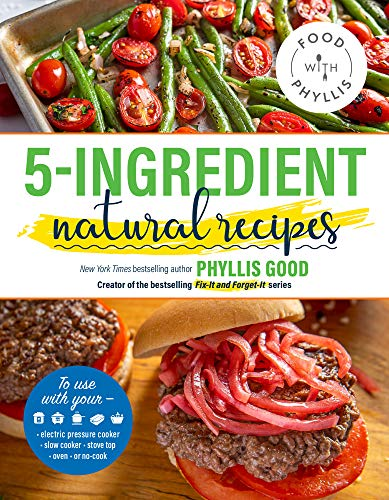 Compare Textbook Prices for 5-Ingredient Natural Recipes Food With Phyllis  ISBN 9781947597389 by Good, Phyllis