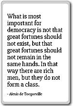 What is most important for democracy ... - Alexis de Tocqueville - quotes fridge magnet, White