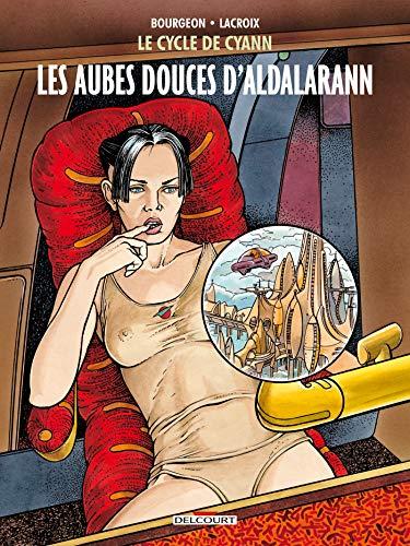 Le Cycle de Cyann T06: Les Aubes douces d'Aldalarann