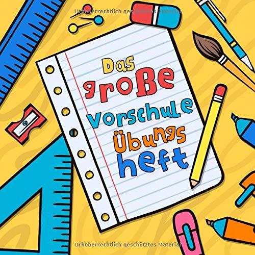 Das große Vorschule Übungsheft: Mein Vorschulbuch für die Grundschule und Vorschule | Kinderleicht Zahlen und Buchstaben lernen - Kinderbuch mit ... Rätselbuch | Ideal als Geschenke Einschulung