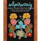 Wapikwaniy: A Beginner's Guide to Metis Floral Beadwork