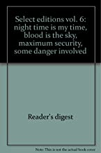 Select editions vol. 6: night time is my time, blood is the sky, maximum security, some danger involved