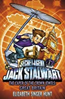 Jack Stalwart: The Caper of the Crown Jewels: Great Britain: Book 4