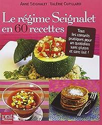 livre Le régime Seignalet en 60 recettes : Tous les conseils pratiques pour un quotidien sans gluten et sans lait !