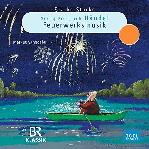 Georg Friedrich Händel: Feuerwerksmusik audiobook cover art