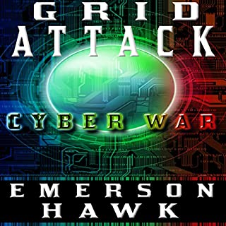 Grid Attack Cyber War - The Trilogy                   By:                                                                                                                                 Emerson Hawk                               Narrated by:                                                                                                                                 Kevin Pierce,                                                                                        Becket Royce                      Length: 6 hrs and 23 mins     131 ratings     Overall 4.2