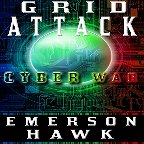 Grid Attack Cyber War - The Trilogy audiobook cover art