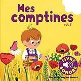 Mes Comptines (Tome 2) 6 Images à Regarder, 6 Comptines à Écouter (Livre Sonore)