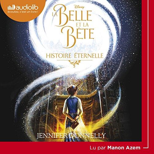 Couverture de La Belle et la Bête - Histoire éternelle