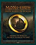 Middle-earth - From Script to Screen: Building the World of the Lord of the Rings and the Hobbit